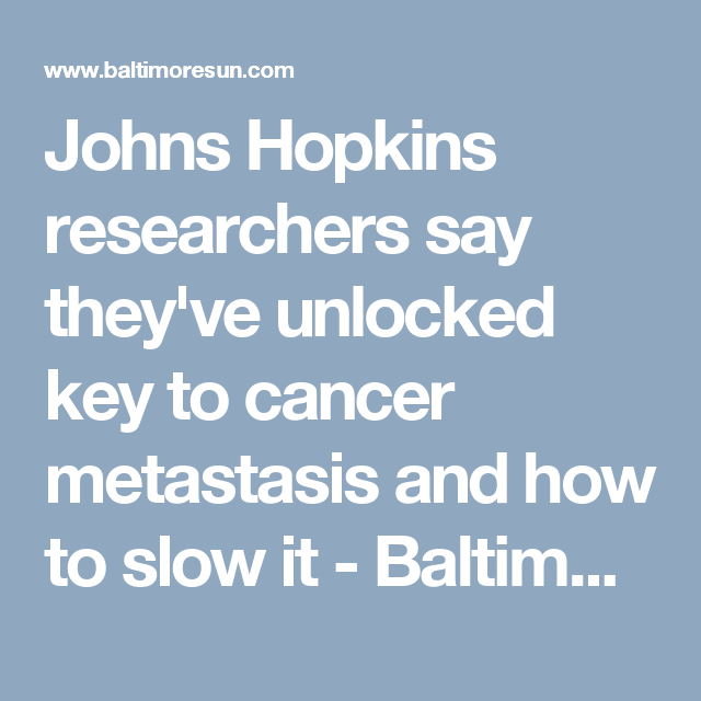 Johns Hopkins researchers say they've unlocked key to cancer metastasis and how to slow it - Baltimore Sun... It is the density that signals to break off and metastasis... not the size... This is big because it is the metastasis and traveling to other organs that is what kills you...