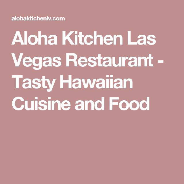 Aloha Kitchen Las Vegas Restaurant Tasty Hawaiian Cuisine And
