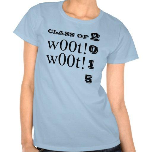 Class of 2015 w00t w00t Blue Tee Shirt by Janz Tshirt