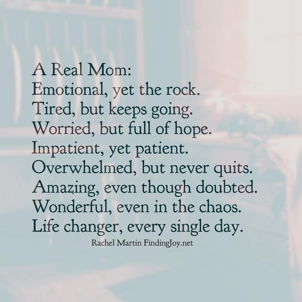 Quotes For Moms Stunning Life Changerevery Single Daythe True Mom I Thought You Where . 2017