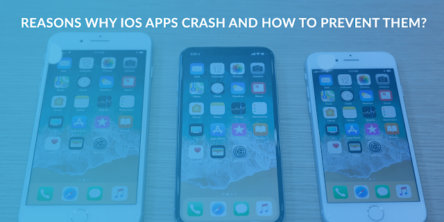Reasons Why iOS Apps Crash and How to Prevent Them? Ios