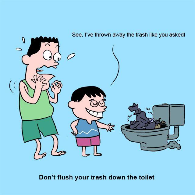 Don't flush your trash down the toilet | Flush, Trash, Memes