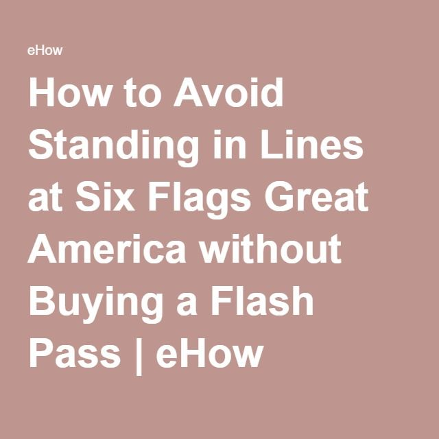 How to Avoid Standing in Lines at Six Flags Great America without