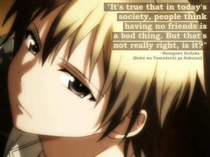 Hasegawa Kodaka ▪ People think having to friends is a bad thing but that's not really True is it?