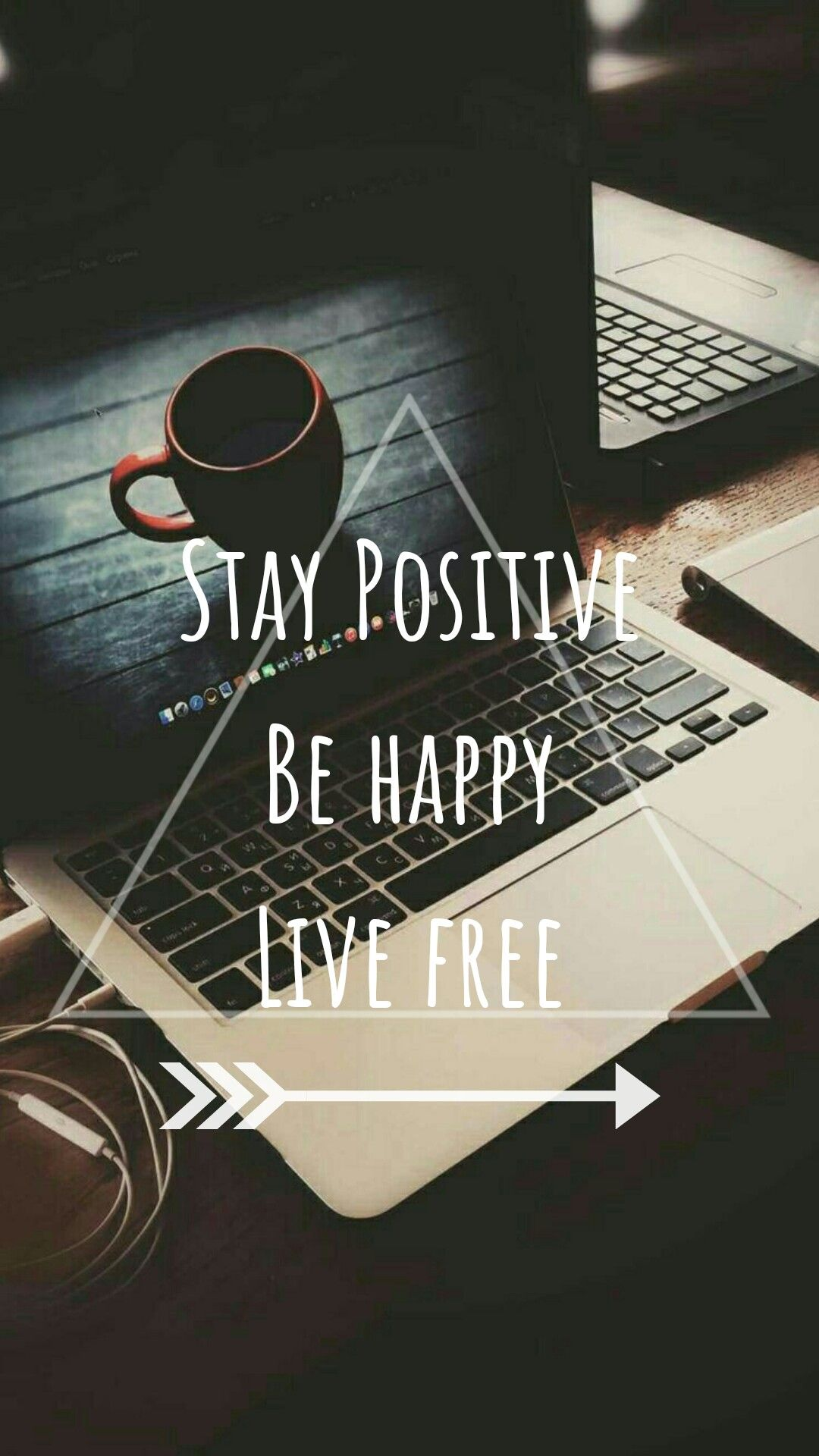 Stay Positive Be Happy Live Free Wallpaper Quotes