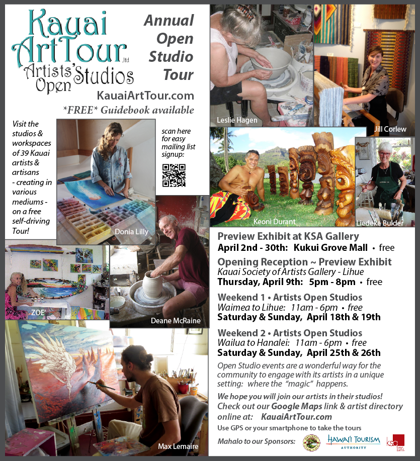 Kauai Art Tour Weekend 1 is April 18 & 19 2015, 11am to 6pm.  Free, self driving tour!