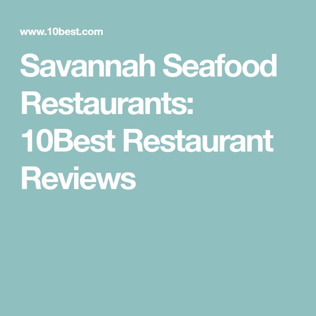 Savannah Seafood Restaurants: 10Best Restaurant Reviews