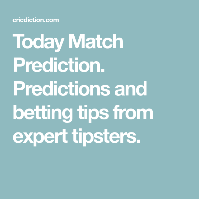 Today Match Prediction  Predictions and betting tips from