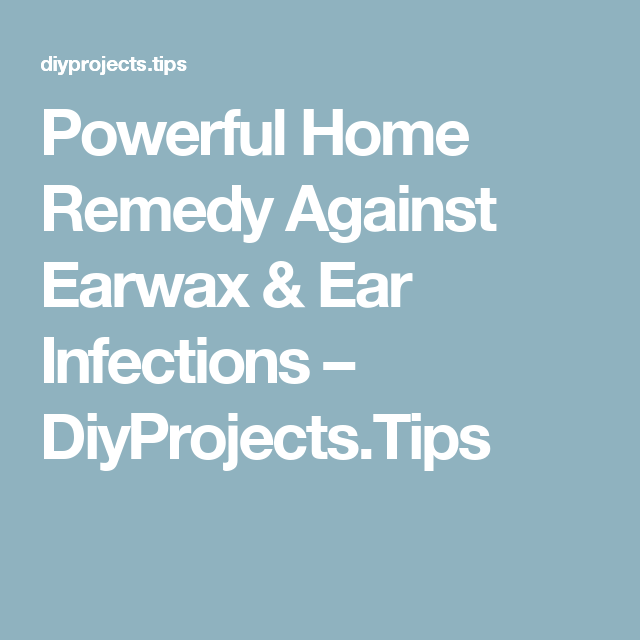 Powerful home remedy against earwax ear infections diyprojects powerful home remedy against earwax ear infections diyprojects solutioingenieria Image collections