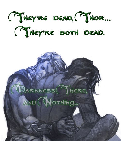 I found this beautiful but sad picture of Thor and Loki on Pinterest