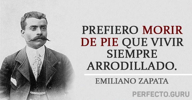 Las 15 Frases Más Inolvidables De Emiliano Zapata Frases