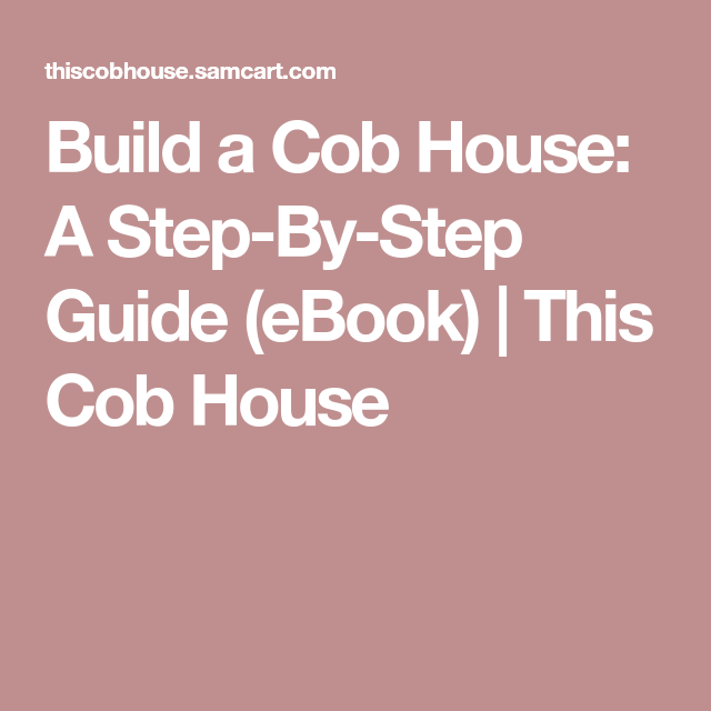 Build a cob house a step by step guide ebook this cob house build a cob house a step by step guide ebook fandeluxe Gallery