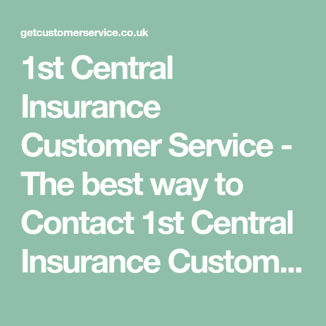 1st Central Insurance Customer Service The Best Way To Contact