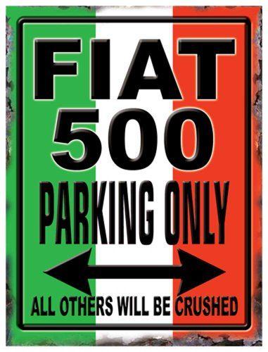 Parking Signs Fiat 500 Blechschilder Nostalgie Grosse 30x40 Cm Empire Interactive Http Www Amazon De Dp B008pxuoa0 Ref Cm Fiat 500 Knutschkugel Oldtimer