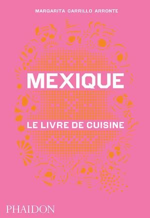 Mexique le livre de cuisine phaidon librairie gourmande wish mexique le livre de cuisine phaidon librairie gourmande solutioingenieria Images