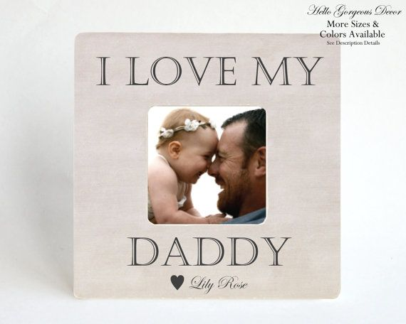 Fathers Day Gift To Dad From Daughter Son Picture Frame I LOVE MY DADDY Personalized Custom Present Ideas New Father Baby Newborn Nursery