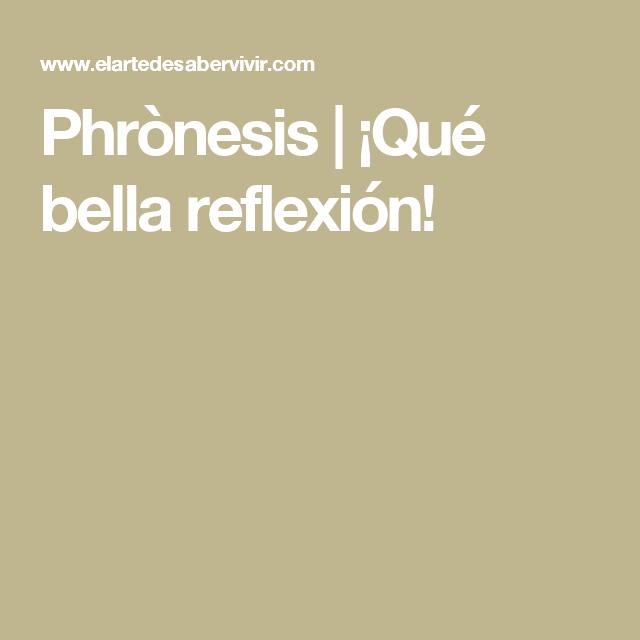 Phrònesis | ¡Qué bella reflexión!