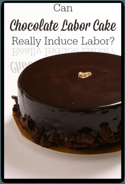 can chocolate labor cake induce labor  labor cake labor