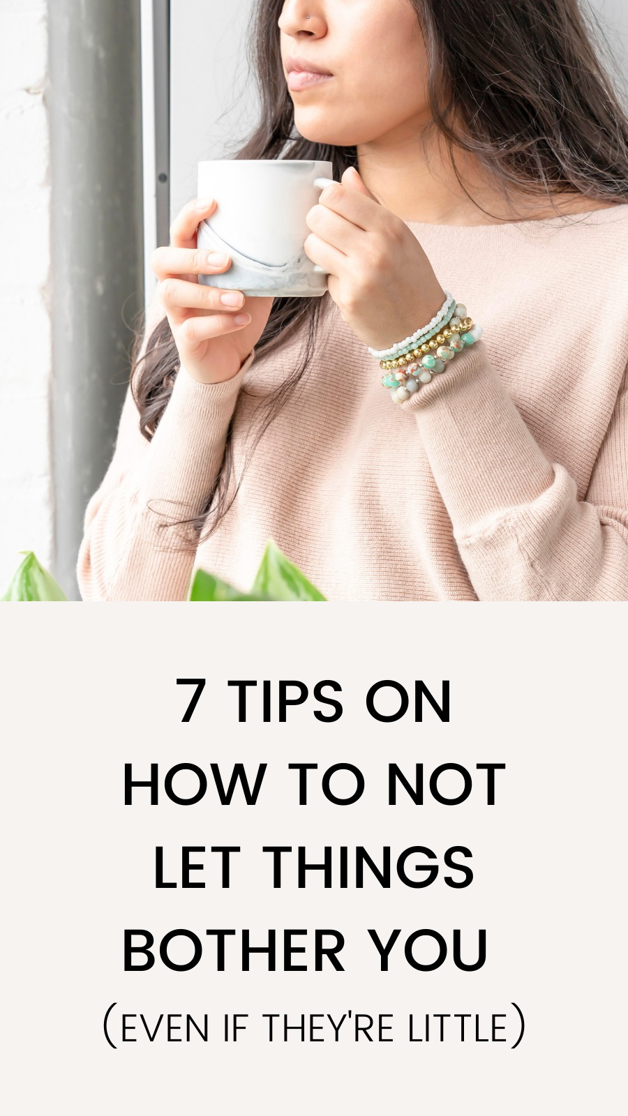 7 Tips on How to Not Let Things Bother You