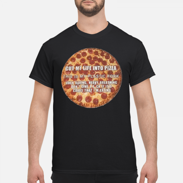 c5047a5ee Not only this Cut my life into pizza this is my plastic fork shirt, It's  available for shirt, Unisex hoodie, tank top, v-neck t-shirt, long sleeve  tee and ...