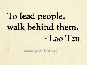Servant Leadership - Lao Tzu | Lao tzu quotes, Leadership ...