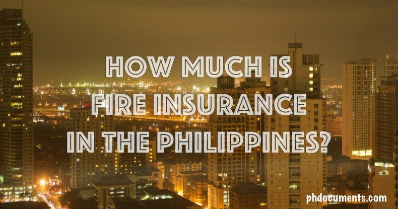 How Much is Fire Insurance in the Philippines? - Online ...