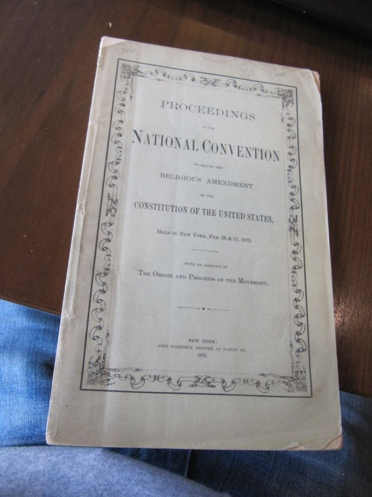 SCARCE NEW YORK CONST. CONVENTION PROCEEDINGS 1873 RELIGIOUS AMMENDMENT!!!