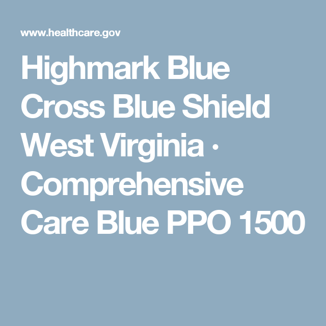 Highmark Blue Cross Blue Shield West Virginia Comprehensive Care