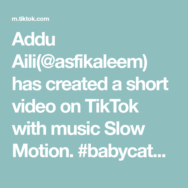Addu Aili Asfikaleem Has Created A Short Video On Tiktok With Music Slow Motion Babycatwalk Beautifulbaby Don T St Out Of My League Music Beautiful Babies