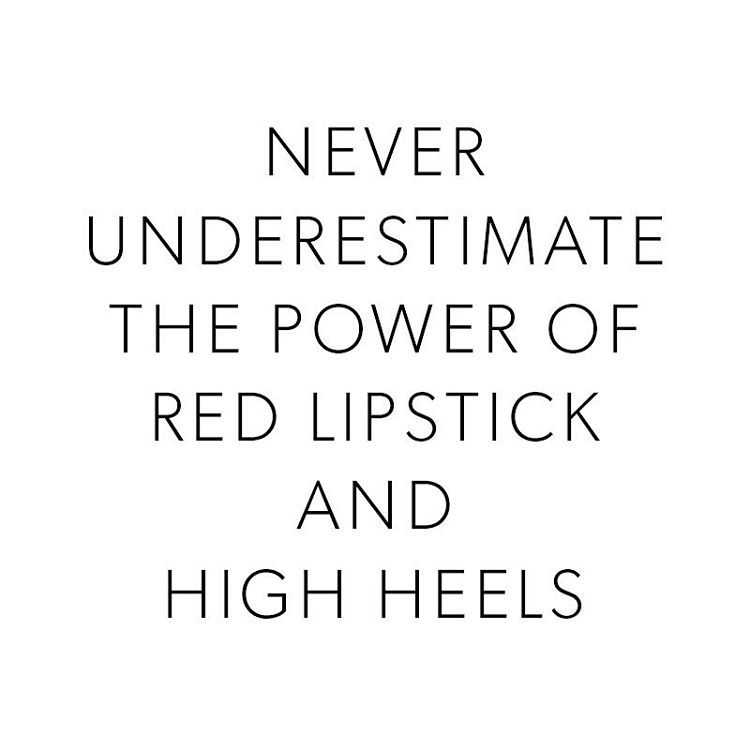 Red Lipstick Quotes Classy When It Comes To Dressing Up Never Underestimate The Power Of Red