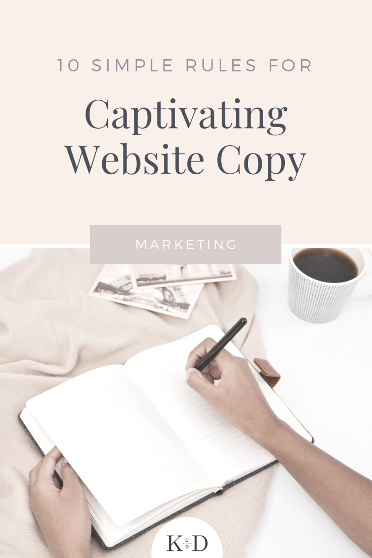 Need copy for your website but don't have the funds for a copywriter? Learn these 10 simple rules to help you write your own website copy like a pro. #copywriting #webdesign