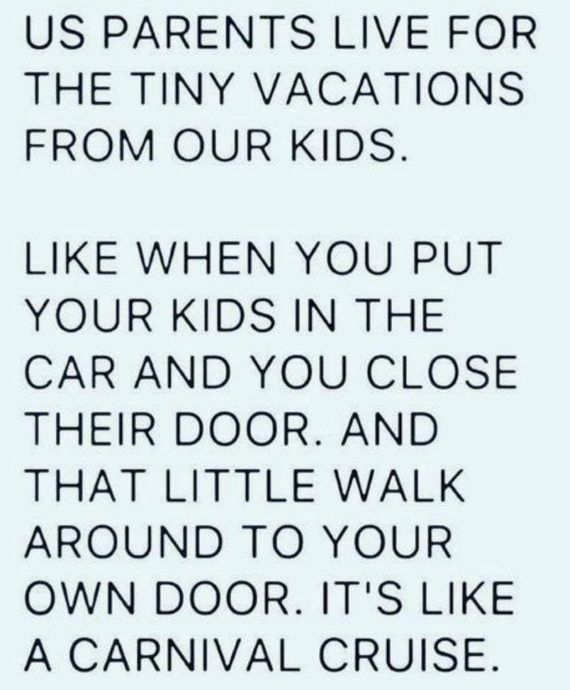 Best Funny Mom Little Vacations for Parents Meme Parents live for tiny vacations.   Check out these are more funny mom memes and funny pictures that moms can totally relate to! #memes #funnymemes #funnypictures #funny #mommemes #mom #parentingmemes #lol #hilarious #humor #memes #memesdaily 4