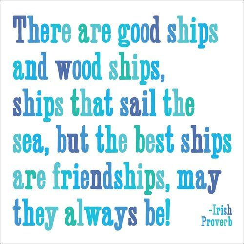 Irish Quotes About Friendship Extraordinary Best Ships Are Friendships Irish Proverb  Truquote.luvit
