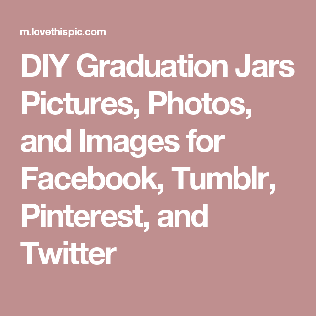DIY Graduation Jars Pictures, Photos, and Images for Facebook, Tumblr, Pinterest, and Twitter