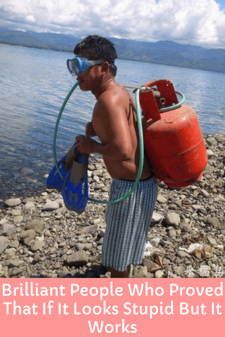 12 People Who Proved That If It Looks Stupid But Works It Ain T Stupid Handwerker