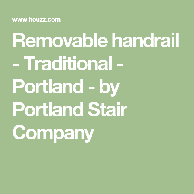 Best Removable Handrail Traditional Portland By Portland 400 x 300