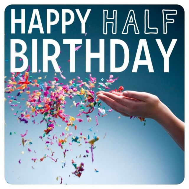 Half Happy Birthday beautiful Pinterest Half birthday, Happy - sample happy birthday email