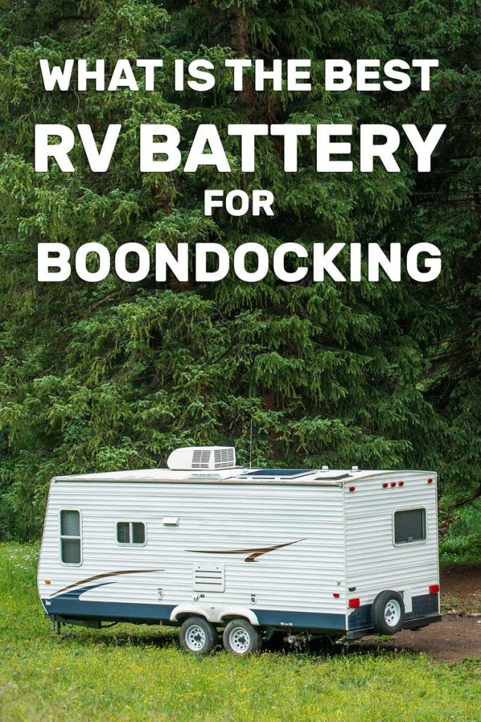 What Is the Best Rv Battery for Boondocking Rv battery