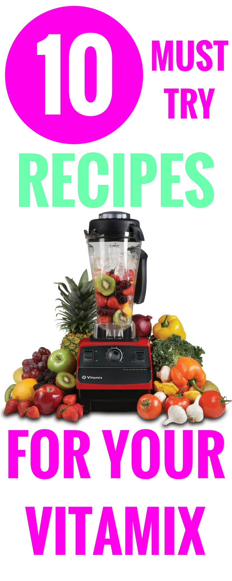 10 Must Try Recipes For Your Vitamix Vitamix Recipes