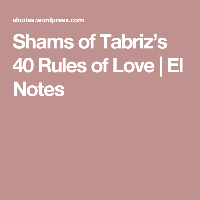 Shams of Tabriz's 40 Rules of Love | El Notes
