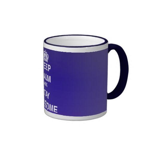 Keep Calm & Stay Awesome! Coffee Mug