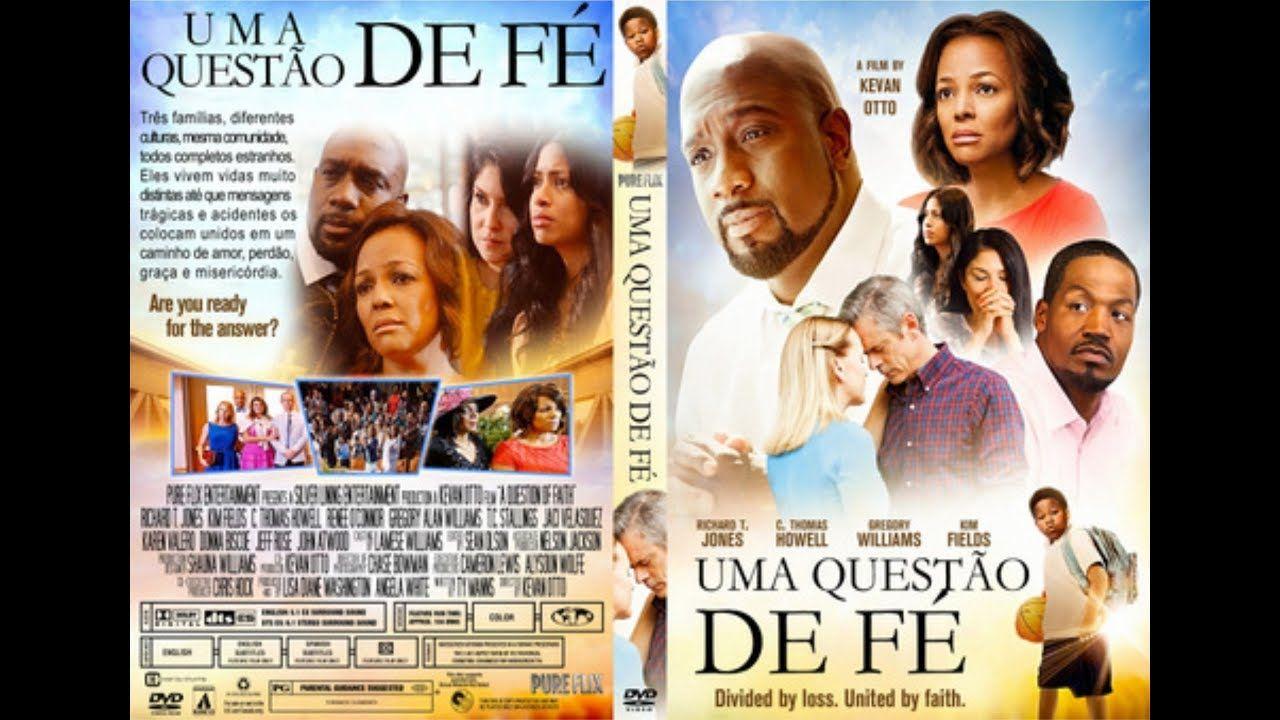 Filme Gospel Uma Questao De Fe 2018 Com Imagens Filmes