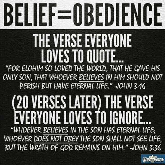 If you believe Jesus than you will obey what's He tells you