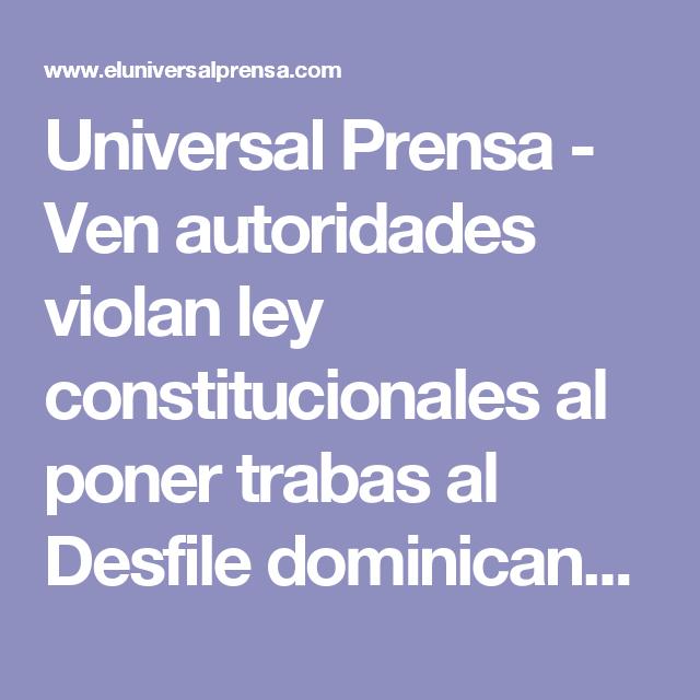 Universal Prensa - Ven autoridades violan ley constitucionales al poner trabas al Desfile dominicano de Paterson