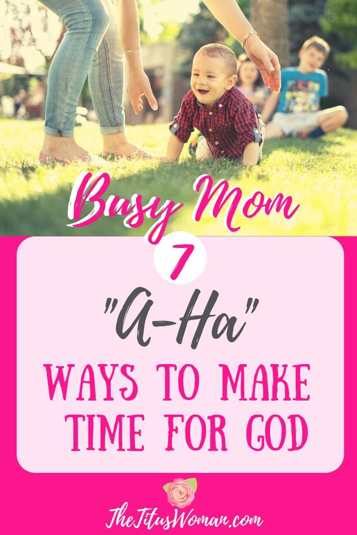 """BUSY MOM, 7 """"AHA"""" WAYS TO FIND TIME FOR GOD Busy mom"""