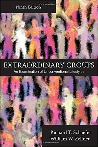Extraordinary Groups: An Examination of Unconventional Lifestyles by Richard T. Schaefer and William W. Zellner