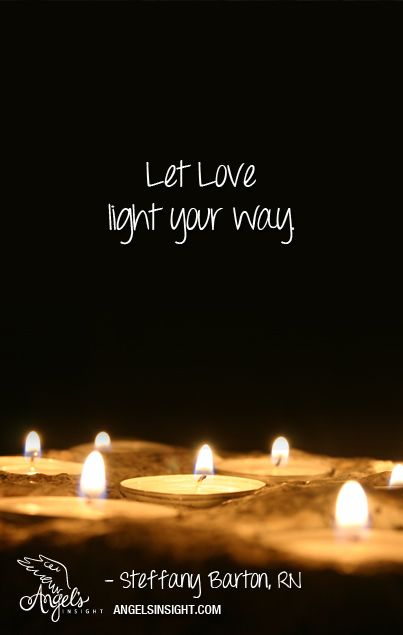 Let love light your way. AngelsInsight.com & Let love light your way. AngelsInsight.com | Inspirational Quotes ... azcodes.com