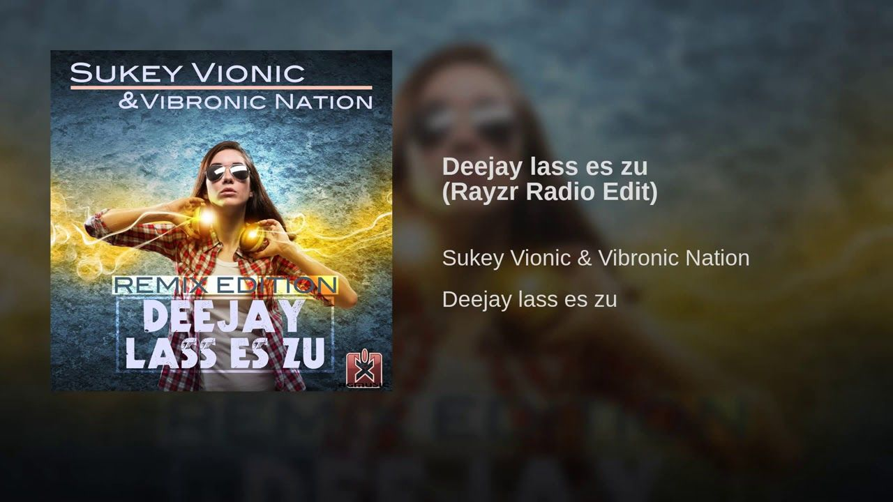 Sukey Vionic Vibronic Nation Deejay Lass Es Zu Rayzr Radio
