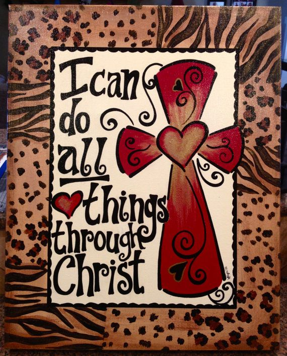 I Can Do All Things Through Christ Cross By Sweetchiccreations 60 00 Cross Paintings Cross Art The Cross Of Christ