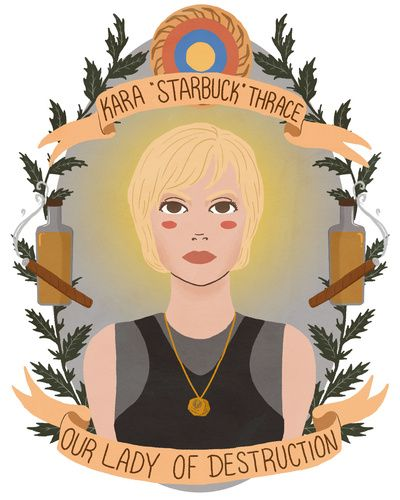 So say we all. Kara Thrace: Our Lady of Destruction, fyeah. http://society6.com/heymonster/Kara-Starbuck-Thrace_Print